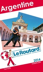 Guide du routard Argentine 2014