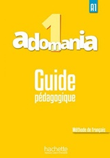 ADOMANIA 1 : GUIDE PEDAGOGIQUE