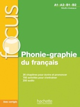 FOCUS - PHONIE-GRAPHIE DU FRANCAIS + CD AUDIO + CORRIGES