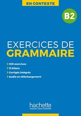 EN CONTEXTE : EXERCICES DE GRAMMAIRE B2 + AUDIO MP3 + CORRIGES