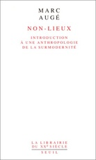 Non-lieux: Introduction a une anthropologie de la surmodernite (La Librairie du XXe siecle)