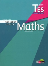 MATHS TERM ES, enseignement de spécialité, collection INDICE