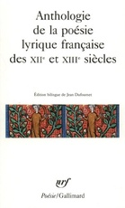 ANTHOLOGIE DE LA POESIE LYRIQUE F/XII/XIII S