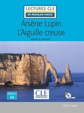 ARSENE LUPIN L'AIGUILLE CREUSE - LECTURE + CD AUDIO