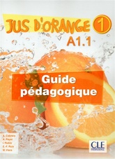 Jus d'orange 1 - A1.1 Guide Pedagogique