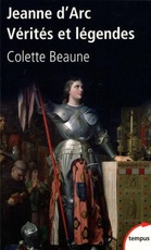 JEANNE D'ARC, VERITES ET LEGENDES