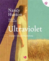 Nancy Huston raconte et chante Ultraviolet