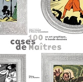 100 CASES DE MAITRES: UN ART GRAPHIQUE