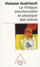 La Fatigue Emotionnelle ET Physique DES Meres (French Edition)