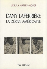 DANNY LAFERRIERE LA DERIVE AMERICAINE