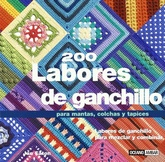 200 LABORES DE GANCHILLO. Para mantas, colchas y tapices