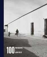 100 PHOTOGRAPHS BY JUAN RULFO