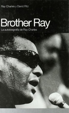 BROTHER RAY. La autobiografia de Ray Charles