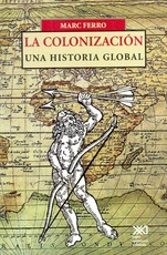 COLONIZACION.UNA HISTORIA GLOBAL, LA