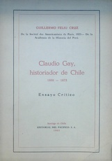 Claudio Gay historiador de Chile 1800 1873 (Usado)