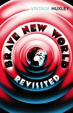 BRAVE NEW WORLD REVISITED - HUXLEY,ALDOUS
