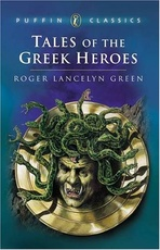 TALES OF THE GREEK HEROES - Puffin Classics  **Out of Print*