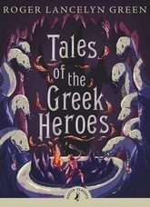 TALES OF THE GREEK HEROES - Puffin Classics  **New Edition**
