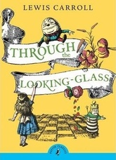 THROUGH THE LOOKING GLASS AND WHAT ALICE FOUND THERE -Puffin