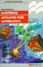 MASTERING ADVANCED PURE MATHEMATICS =