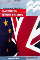 MASTERING BRITISH POLITICS - 4th Ed =