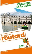 GUIDE DU ROUTARD FRANCE: CHATEAUX DE LA LOIRE 2011