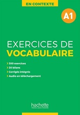 EN CONTEXTE - EXERCICES DE VOCABULAIRE A1 + AUDIO + CORRIGES