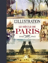 L'ILLUSTRATION : LE SIECLE DE PARIS