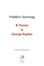 B. Traven & George Kaplan