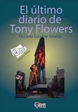 EL ULTIMO DIARIO DE TONY FLOWERS