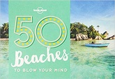 50 BEACHES TO BLOW YOUR MIND (PB)