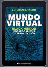 MUNDO VIRTUAL : BLACK MIRROR , POSAPOCALIPSIS Y CIBERADICCION