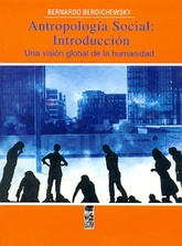 ANTROPOLOGIA SOCIAL: INTRODUCCION - UNA VISION GLOBAL DE LA HUMANIDAD