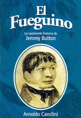 FUEGUINO . LA CAUTIVANTE HISTORIA DE JEMMY BUTTON , EL