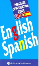 ENGLISH - SPANISH PRACTICAL CONVERSATION GUIDE -INGLES- (ECO)
