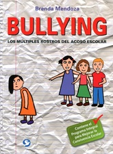 BULLYING . LOS MULTIPLES ROSTROS DEL ACOSO ESCOLAR