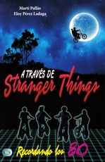 A TRAVES DE STRANGER THINGS