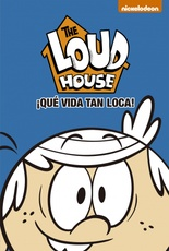 QUE VIDA TAN LOCA! (LOUD HOUSE 4)