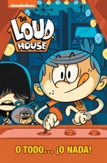 THE LOUD HOUSE:O TODO O NADA
