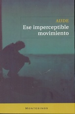 Ese Imperceptible Movimiento