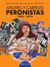 Afiches y Carteles Peronistas 1955 - 2015