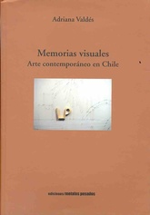MEMORIAS VISUALES. ARTE CONTEMPORANEO EN CHILE