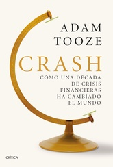 CRASH COMO UNA DECADA DE CRISIS FINANCIERA HA CAMBIADO EL MUNDO