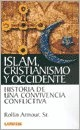 ISLAM, CRISTIANISMO Y OCCIDENTE