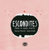 ESCONDITES. MANUAL DE LUGARES SECRETOS