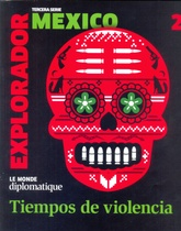 MEXICO (Explorador. Le Monde Diplomatique. 3era Serie)