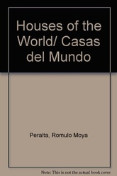 Houses of the World. Casas del Mundo