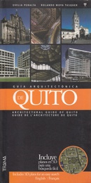 Guía arquitectónica de Quito / Architectural Guide of Quito / Guide de l'architecture de Quito