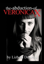 Tapa del libro The Abduction Of Veronica X