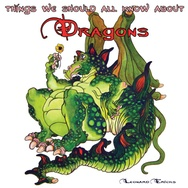 Tapa del libro Things We Should All Know About Dragons